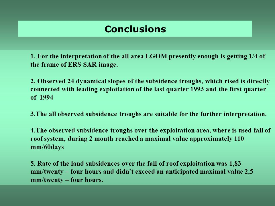Conclusions 1. For the interpretation of the all area LGOM presently enough is getting 1/4 of the frame of ERS SAR image.