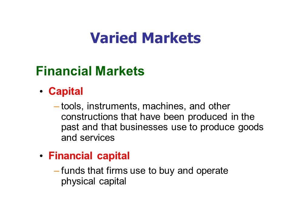 Varied Markets (Financial cont.)