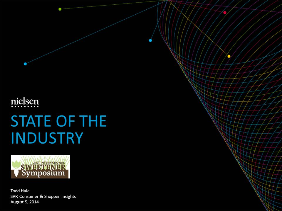 State of the Industry August 5, 2014 – version 1 Todd Hale