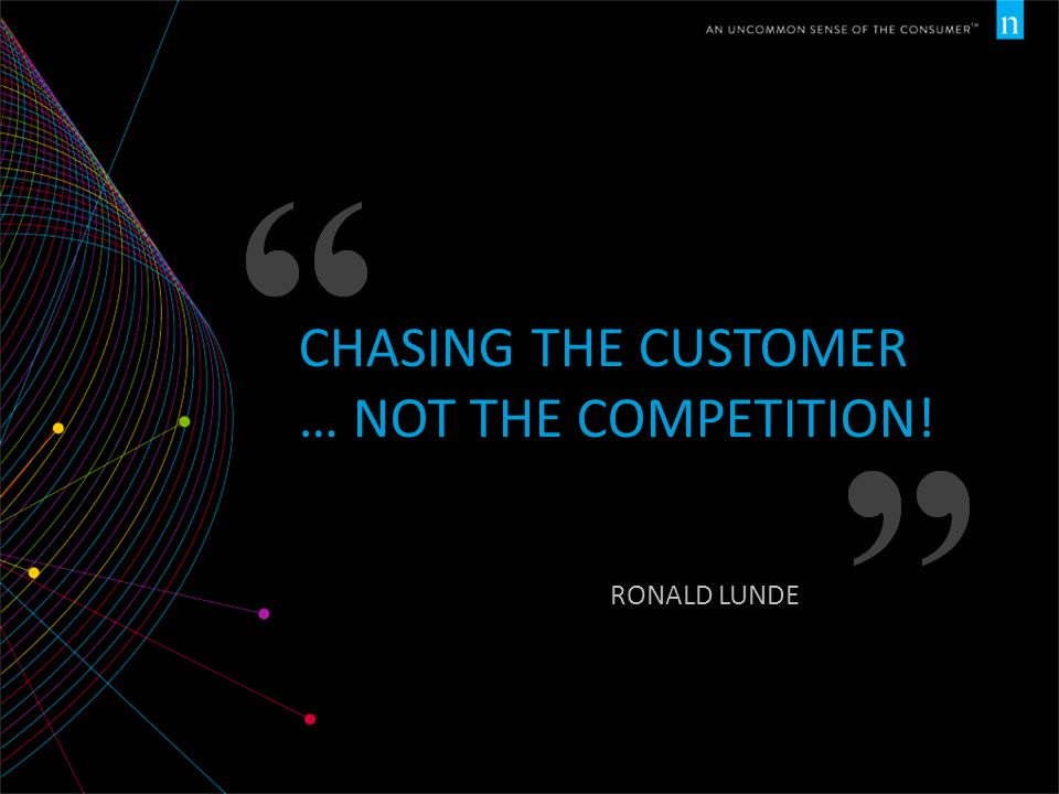 Chasing The Customer … Not The Competition!