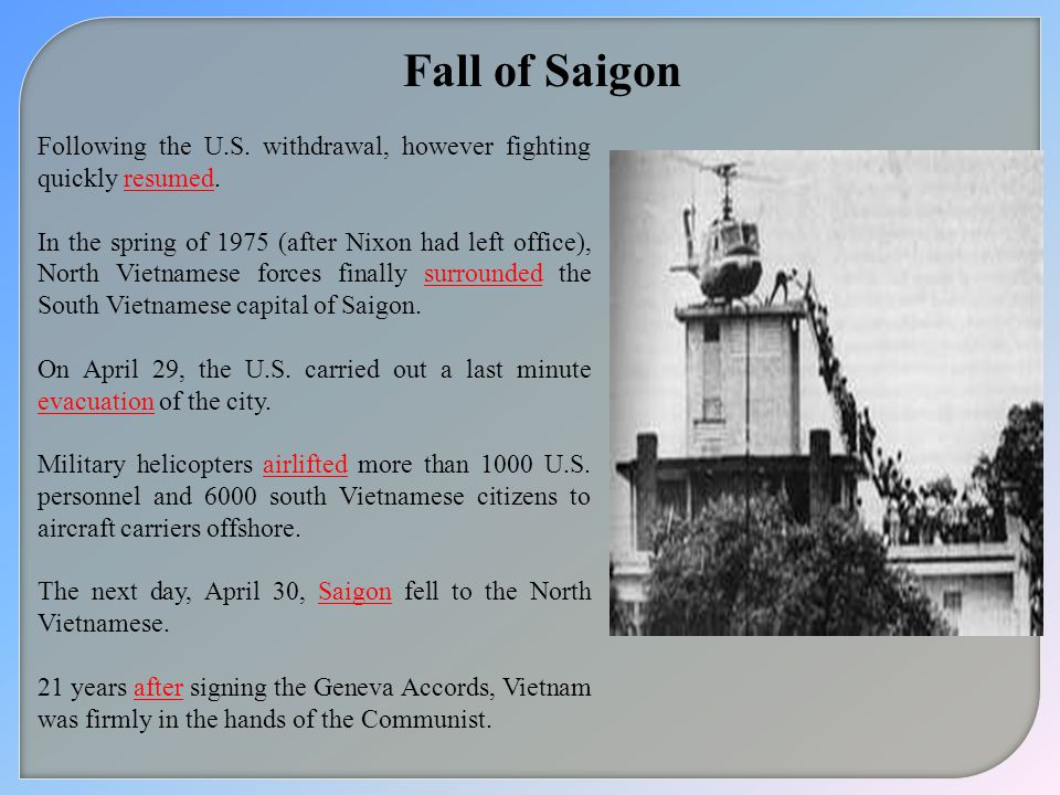 Fall of Saigon Following the U.S. withdrawal, however fighting quickly resumed.