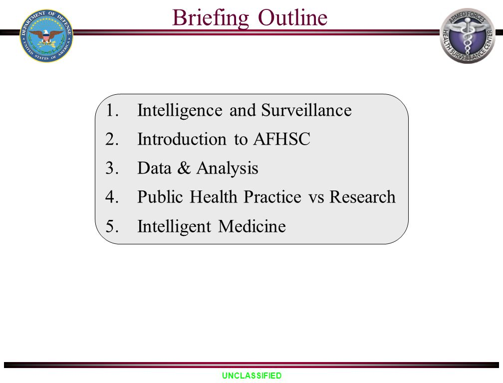 Briefing Outline Intelligence and Surveillance Introduction to AFHSC