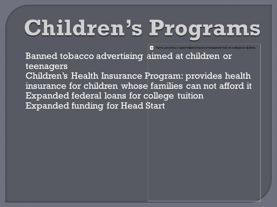 Children's Programs Banned tobacco advertising aimed at children or teenagers.