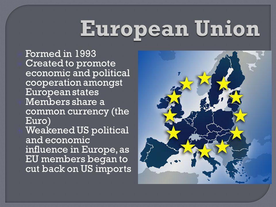 European Union Formed in 1993