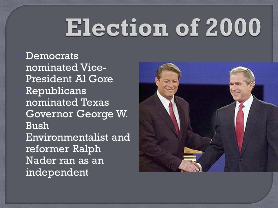 Election of 2000 Democrats nominated Vice-President Al Gore