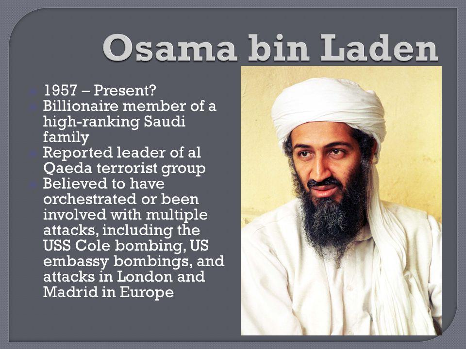 Osama bin Laden 1957 – Present