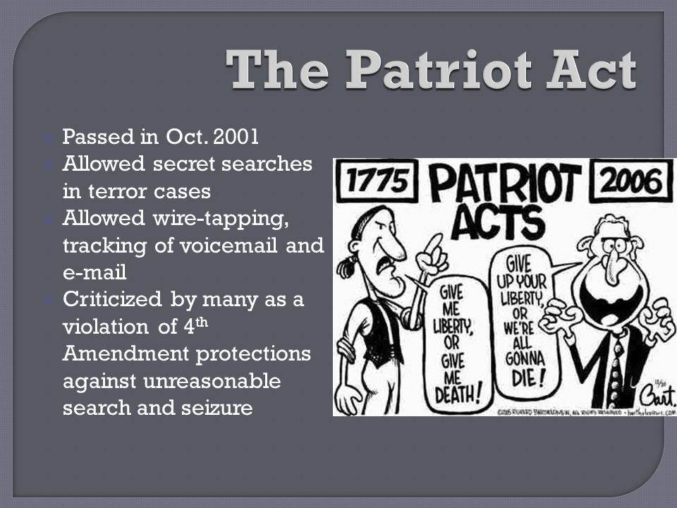 The Patriot Act Passed in Oct. 2001