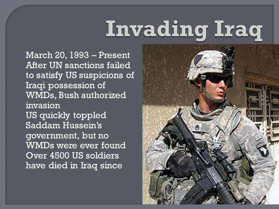 Invading Iraq March 20, 1993 – Present