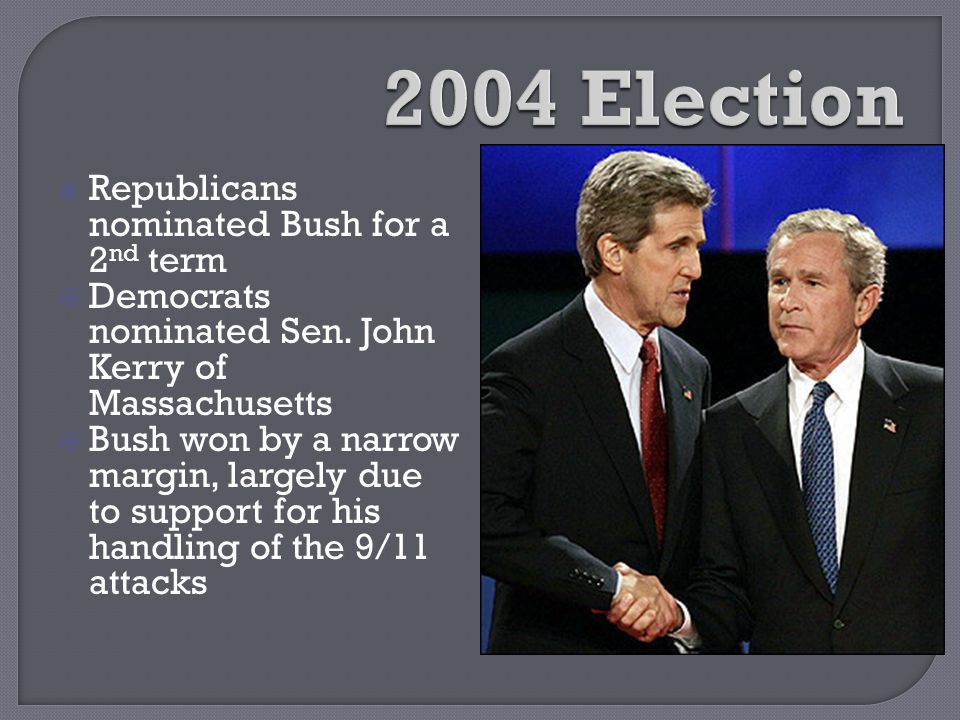 2004 Election Republicans nominated Bush for a 2nd term