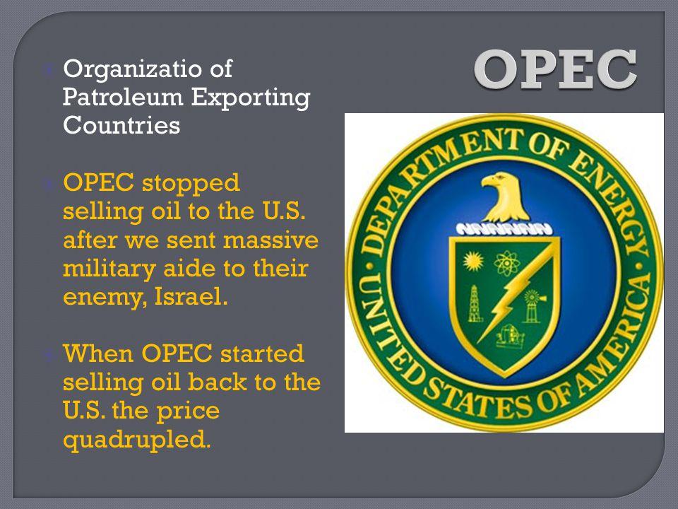 OPEC Organizatio of Patroleum Exporting Countries