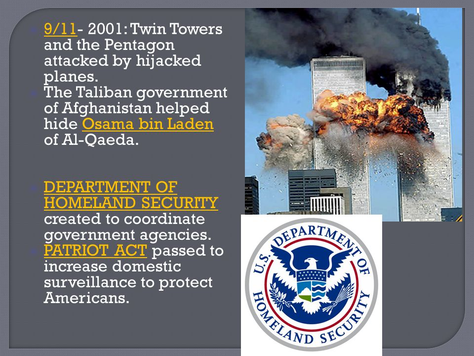 9/11- 2001: Twin Towers and the Pentagon attacked by hijacked planes.