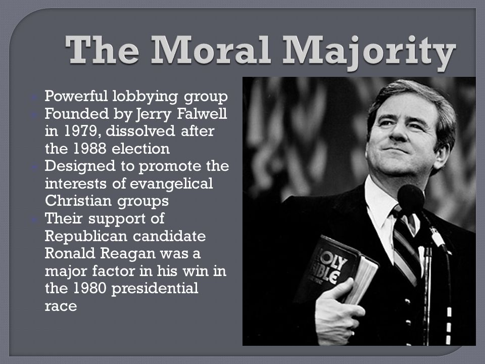 The Moral Majority Powerful lobbying group