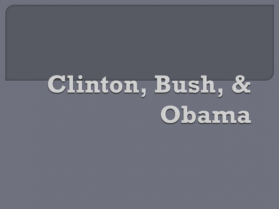 Clinton, Bush, & Obama