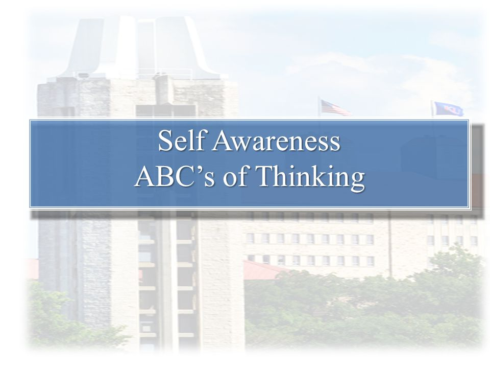 Self Awareness ABC's of Thinking