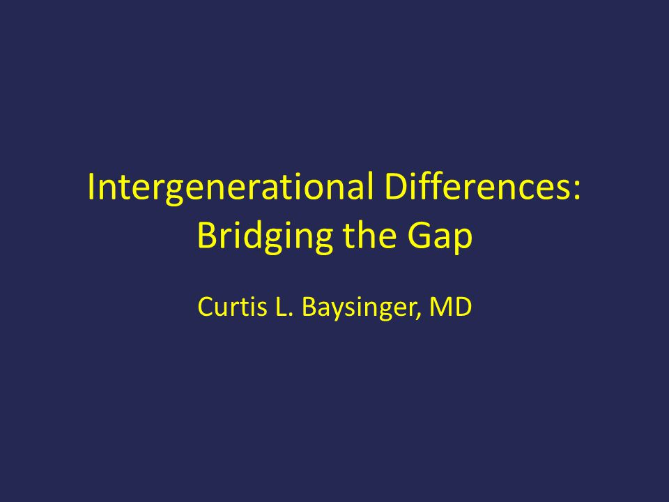 Intergenerational Differences: Bridging the Gap
