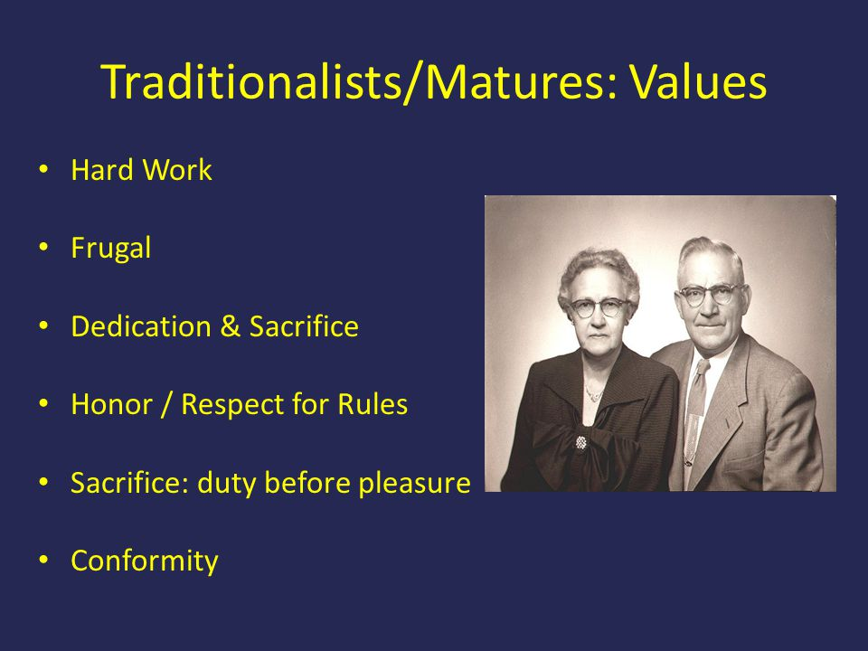 Traditionalists/Matures: Values