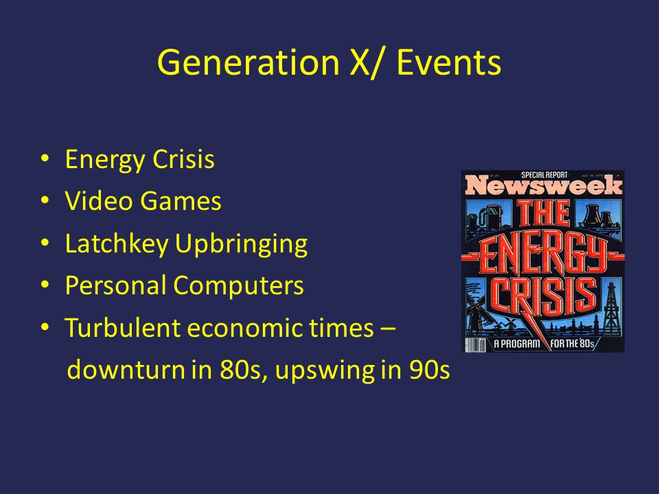Generation X/ Events Energy Crisis Video Games Latchkey Upbringing