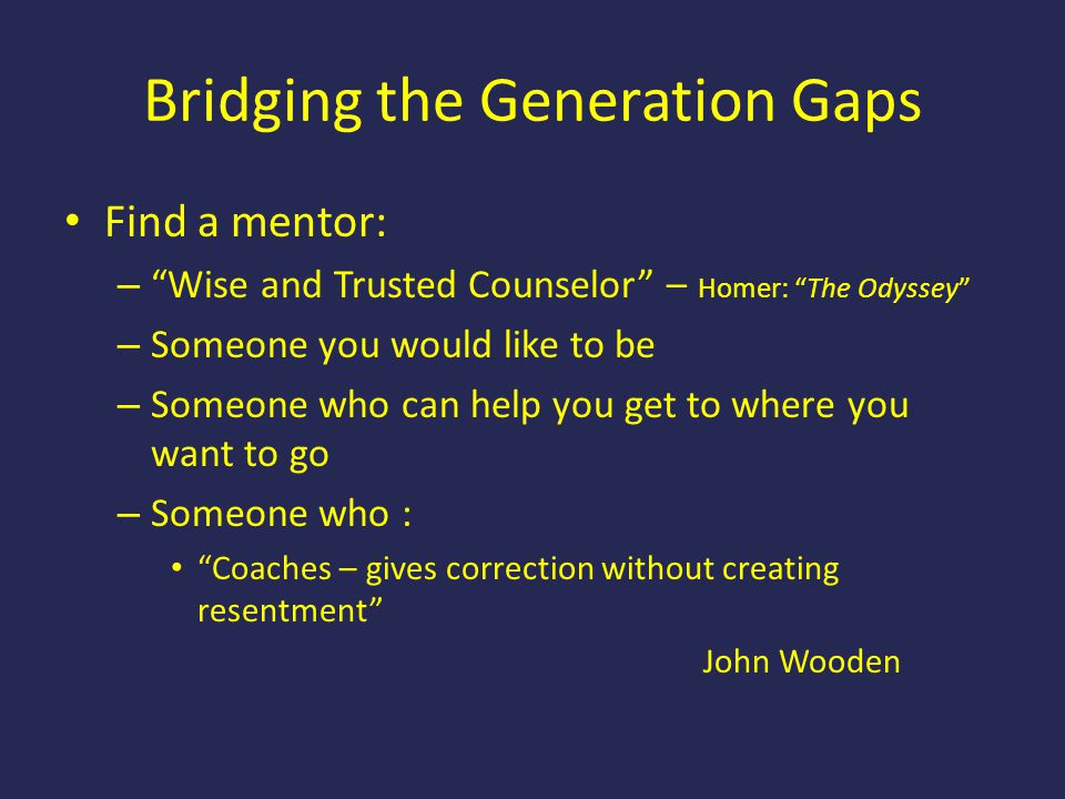 Bridging the Generation Gaps