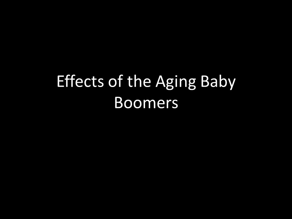 Effects of the Aging Baby Boomers