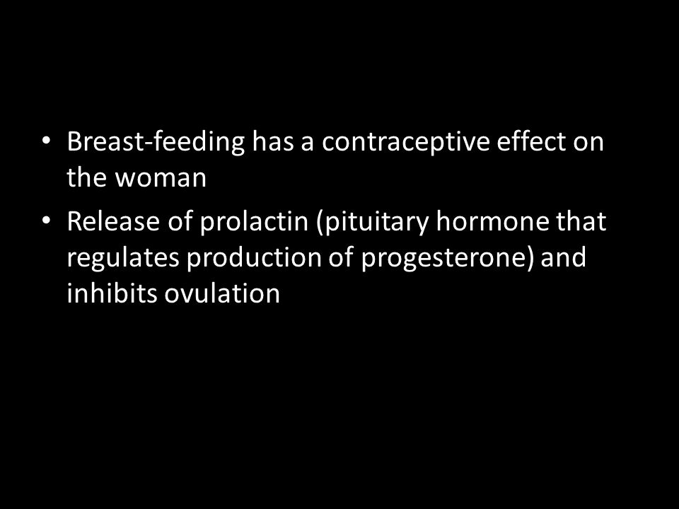Breast-feeding has a contraceptive effect on the woman