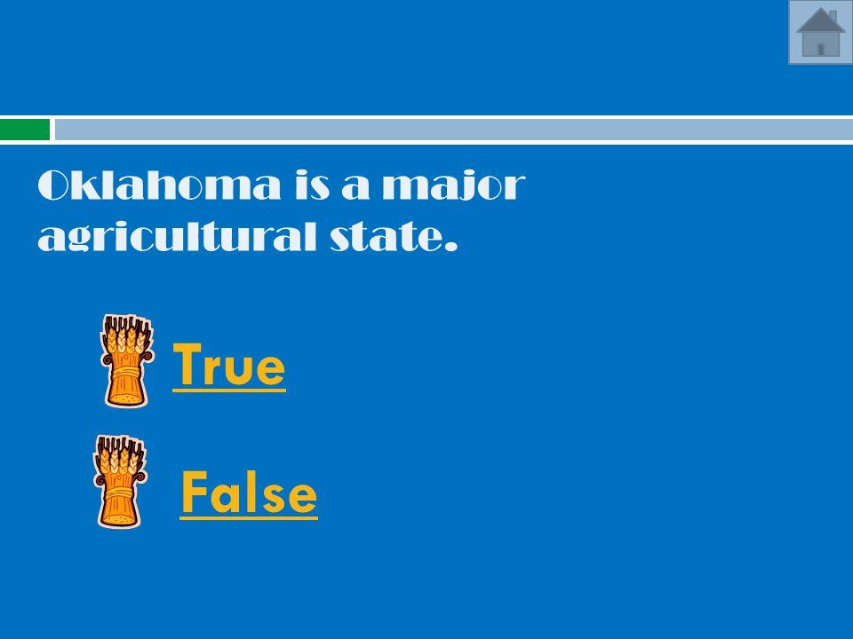 Oklahoma is a major agricultural state.