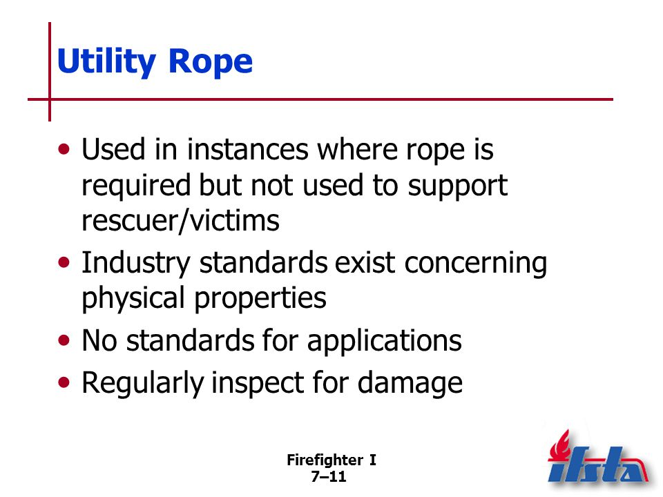 NFPA® 1983 Rope manufacturers must supply purchasers with information about. Use criteria. Inspection procedures.