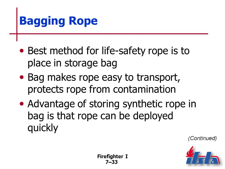 Bagging Rope Weight of the rope inside bag carries it toward target and rope pays out as bag travels through air.