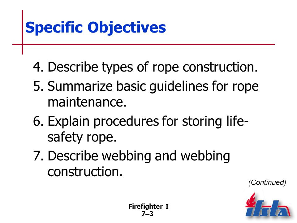 Specific Objectives 8. Describe parts of a rope and considerations in tying a knot. 9. Describe knot characteristics and knot elements.
