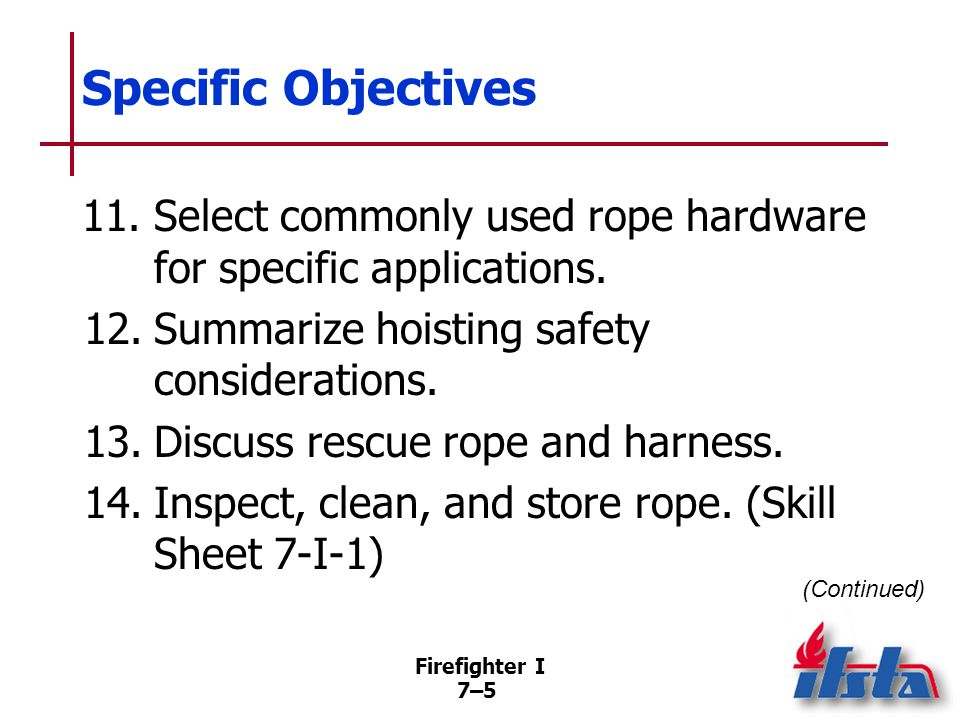 Specific Objectives 15. Coil and uncoil a rope. (Skill Sheet 7-I-2)