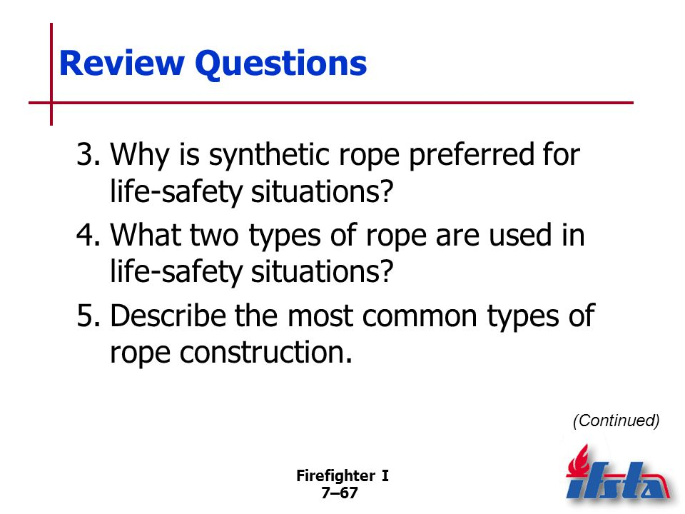 Review Questions 6. How should the following types of rope be inspected: kernmantle rope, laid rope, braided rope, and braid-on-braid rope