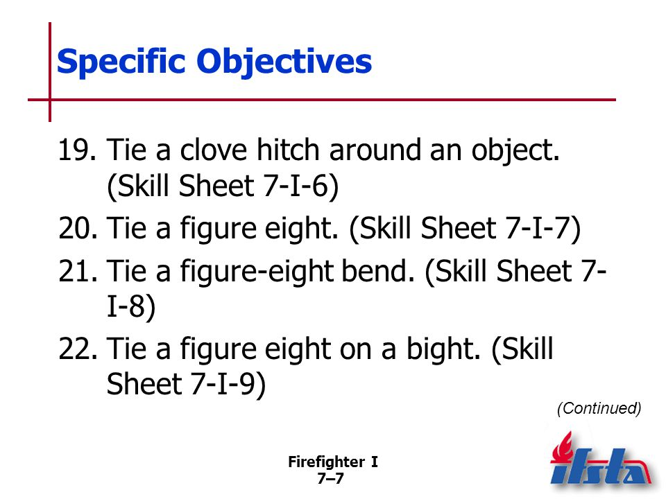 Specific Objectives 23. Tie a becket bend. (Skill Sheet 7-I-10)