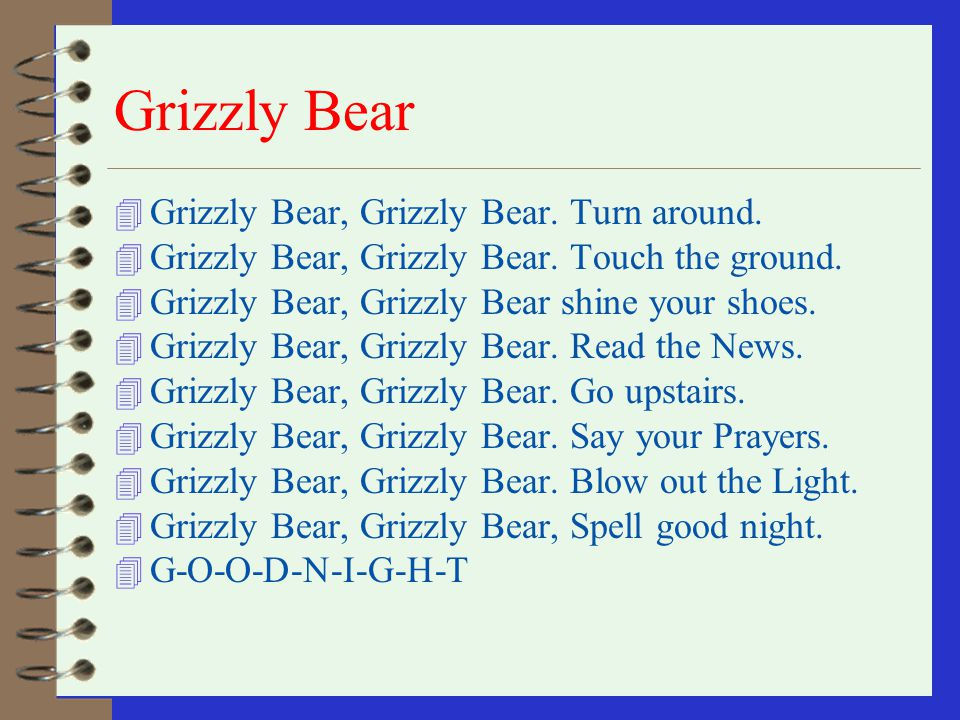 Grizzly Bear Grizzly Bear, Grizzly Bear. Turn around.