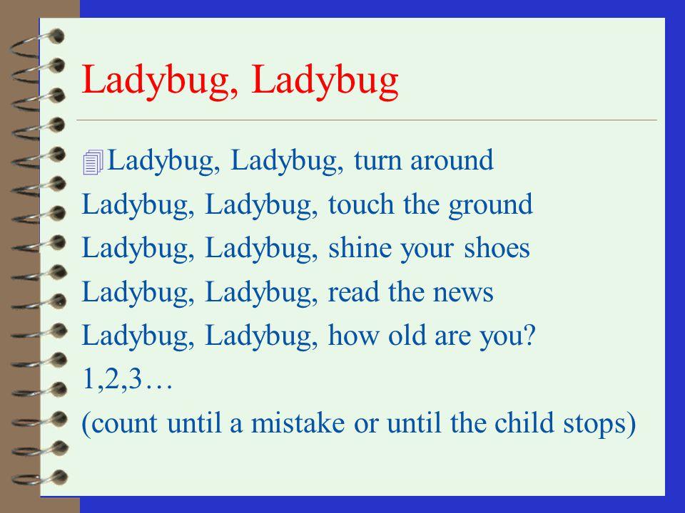 Ladybug, Ladybug Ladybug, Ladybug, turn around
