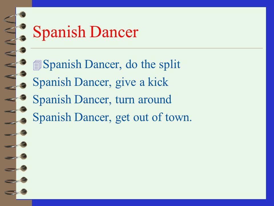 Spanish Dancer Spanish Dancer, do the split