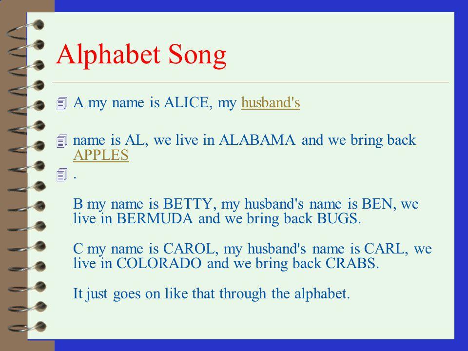 Alphabet Song A my name is ALICE, my husband s