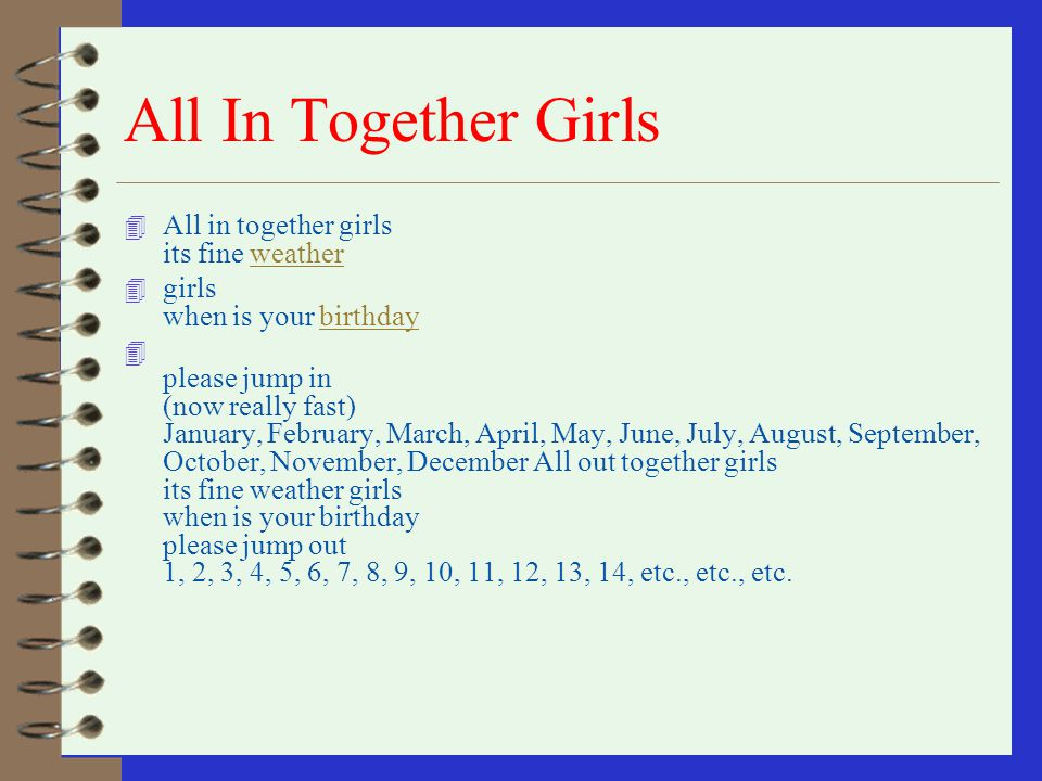 All In Together Girls All in together girls its fine weather