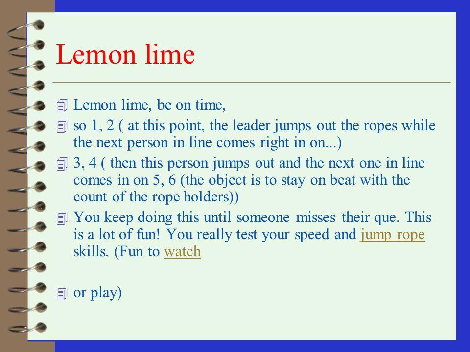 Lemon lime Lemon lime, be on time,