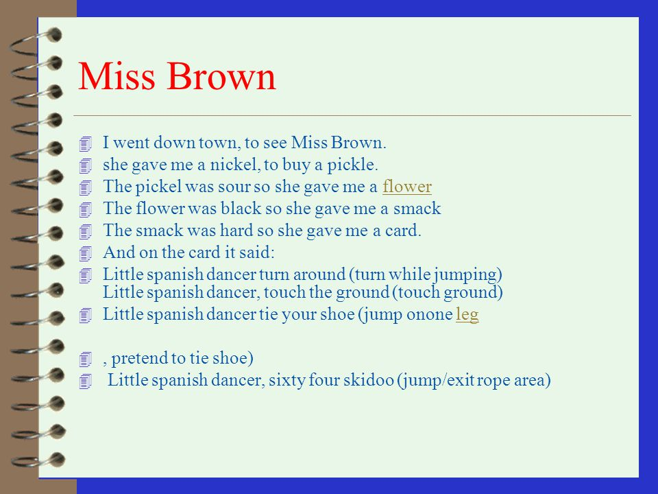Miss Brown I went down town, to see Miss Brown.