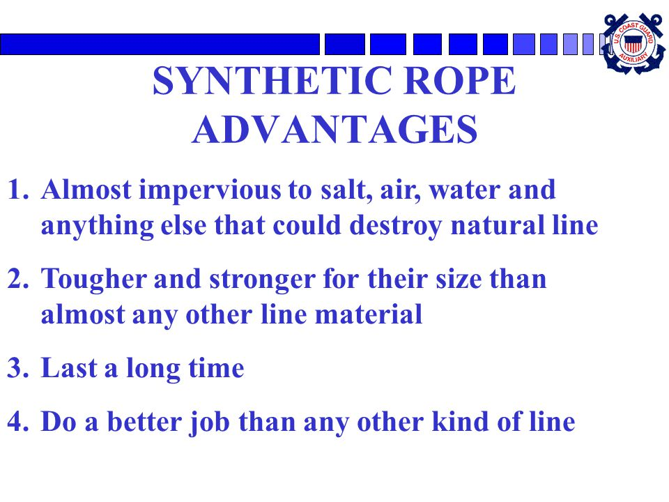 SYNTHETIC ROPE ADVANTAGES