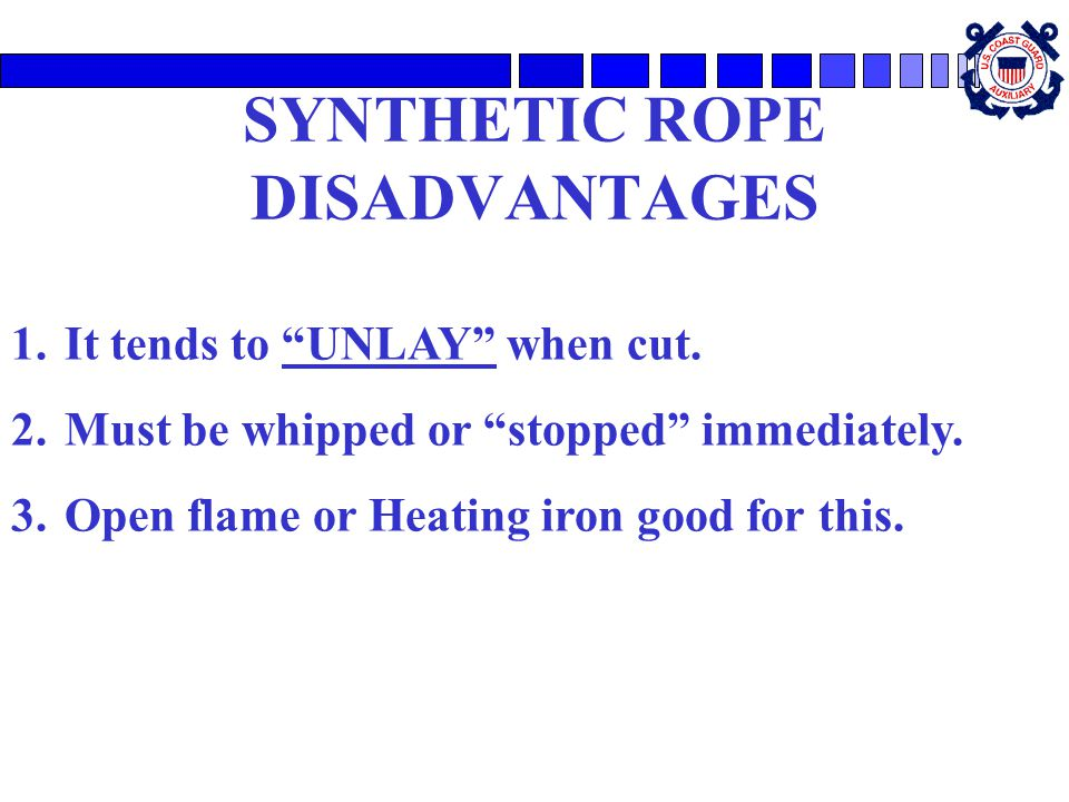 SYNTHETIC ROPE DISADVANTAGES