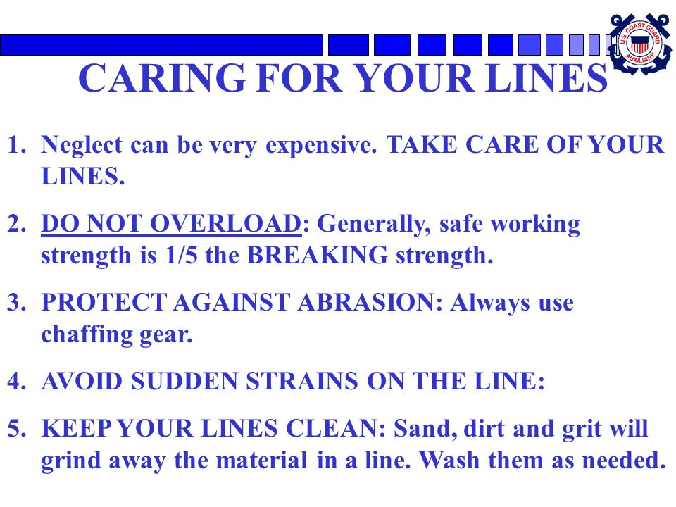 CARING FOR YOUR LINES Neglect can be very expensive. TAKE CARE OF YOUR LINES.