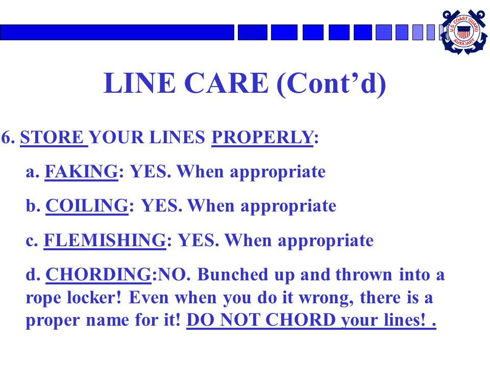 LINE CARE (Cont'd) 6. STORE YOUR LINES PROPERLY: