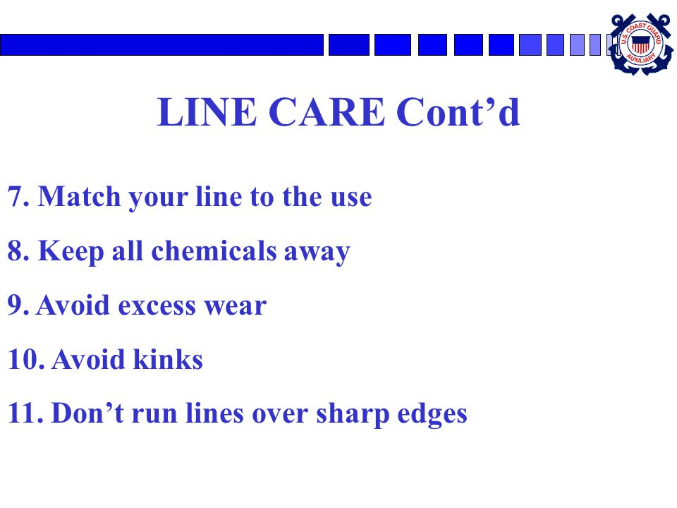 LINE CARE Cont'd 7. Match your line to the use