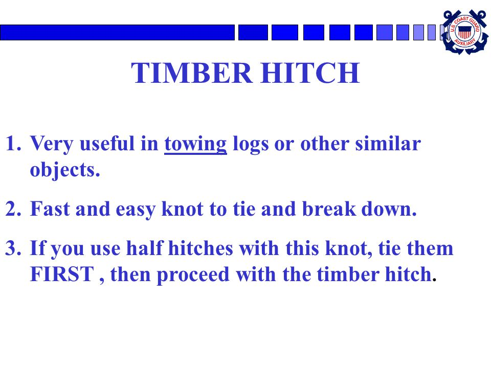 TIMBER HITCH Very useful in towing logs or other similar objects.