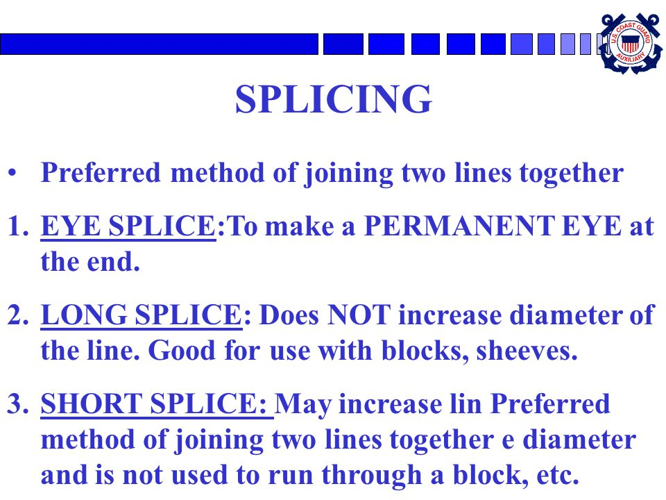 SPLICING Preferred method of joining two lines together