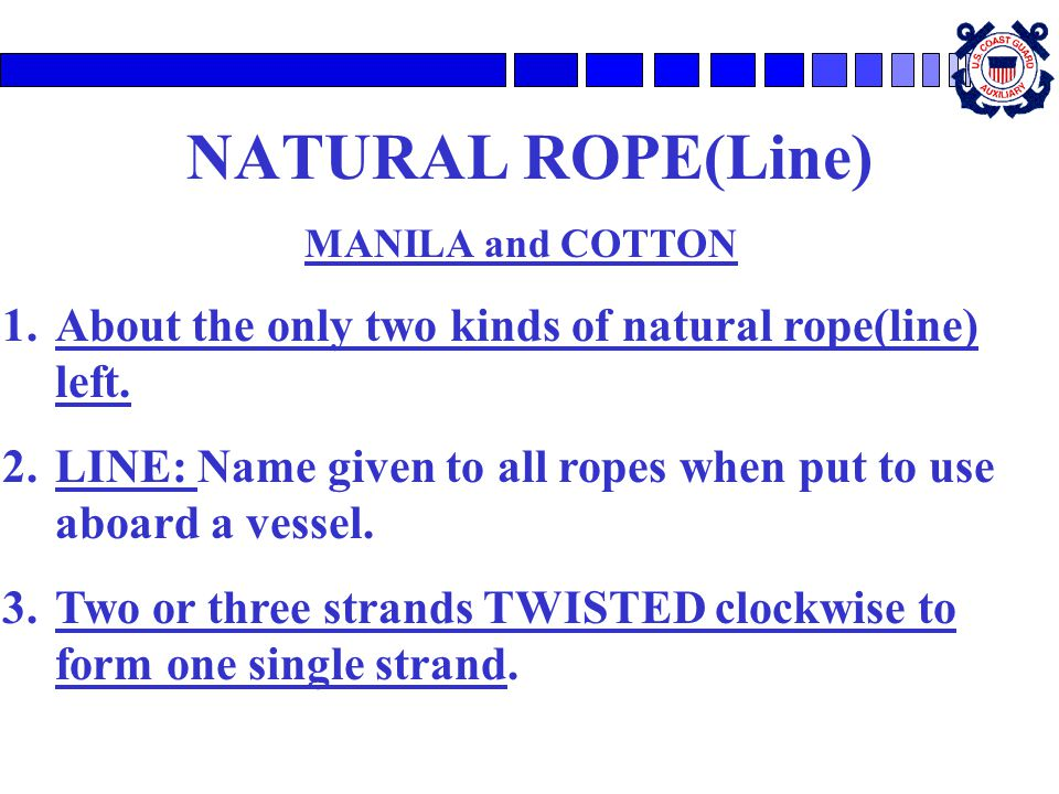 NATURAL ROPE(Line) MANILA and COTTON. About the only two kinds of natural rope(line) left.