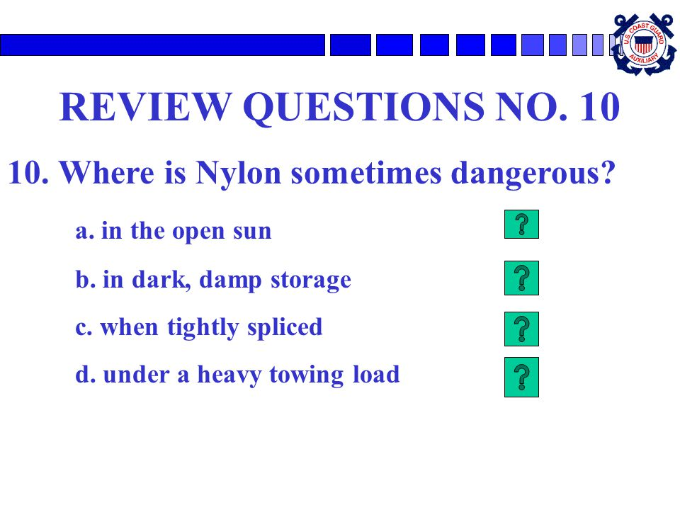 REVIEW QUESTIONS NO. 10 10. Where is Nylon sometimes dangerous