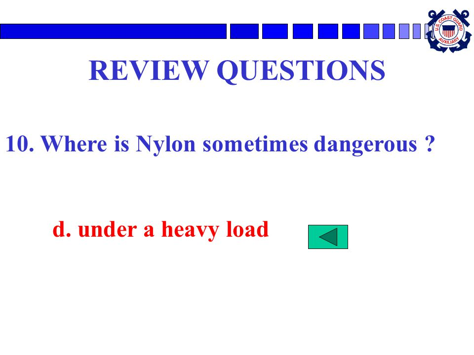 REVIEW QUESTIONS 10. Where is Nylon sometimes dangerous