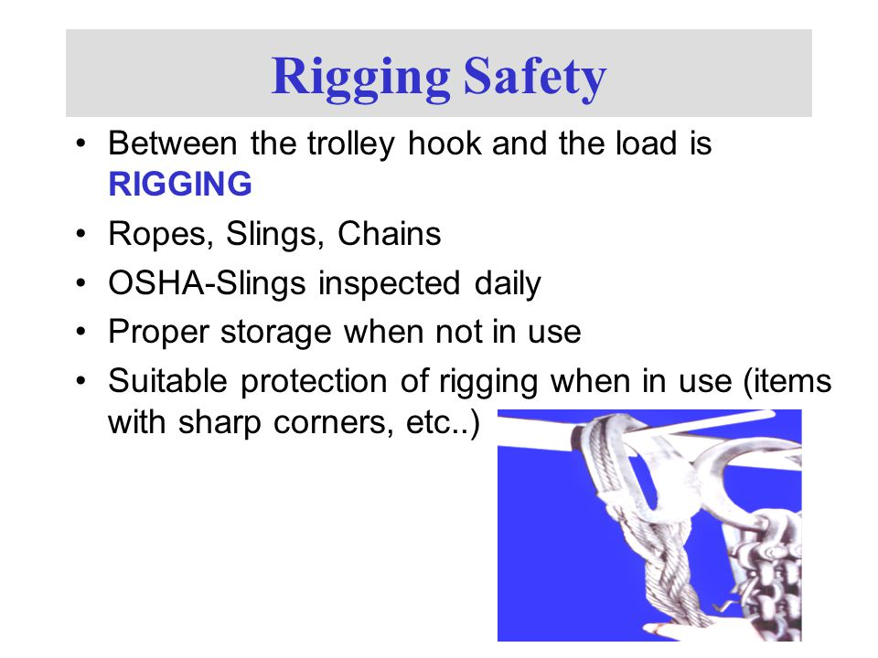 Rigging Safety Between the trolley hook and the load is RIGGING