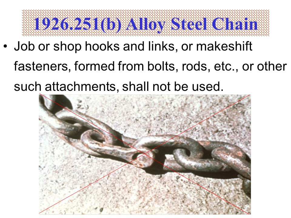 1926.251(b) Alloy Steel Chain